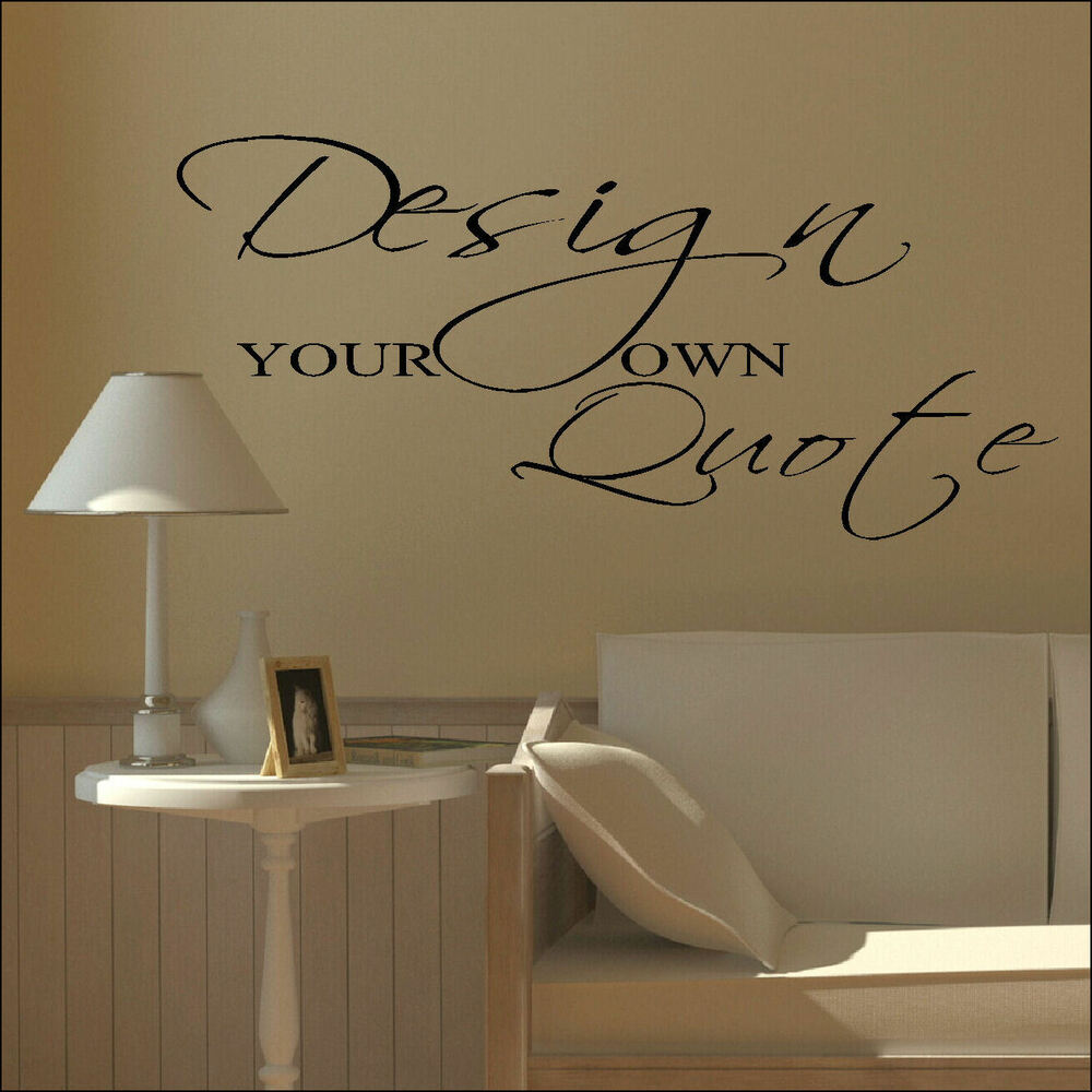large design your own custom wall sticker quote bespoke. Black Bedroom Furniture Sets. Home Design Ideas