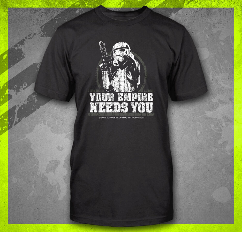 Your empire needs you funny star wars storm trooper for Vintage star wars t shirts men
