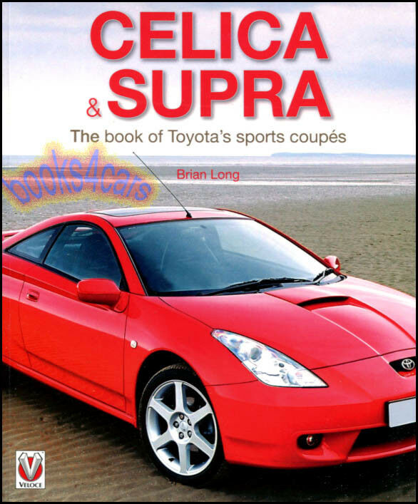 Toyota Celica Coupe Hatchback To: TOYOTA CELICA SUPRA BOOK GTS HISTORY LONG TURBO COUPE GT4