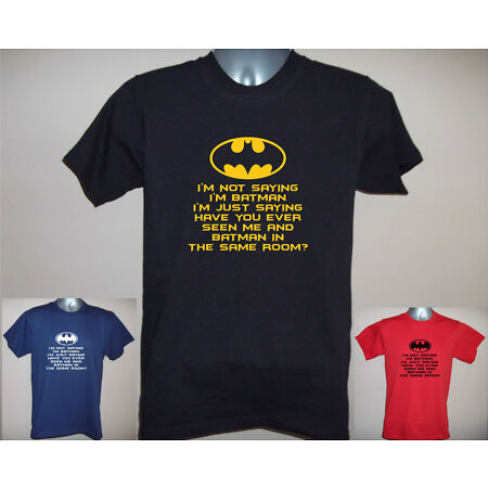 img-I'M NOT SAYING I'M BATMAN, BUT EVER SEEN US IN SAME ROOM? FUNNY T-SHIRT S - 5XL