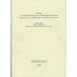 A Catalogue Of The Greek, Roman And Byzantine Coins In Sinop
