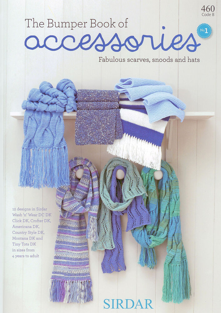 Sirdar Knitting Pattern Help : Sirdar The Bumper Book of Accessories Knitting Pattern ...