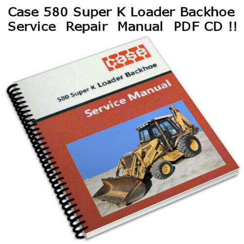 CASE 580 SUPER K LOADER BACKHOE CONSTRUCTION KING SERVICE MANUAL PDF CD  *Nice* | eBay