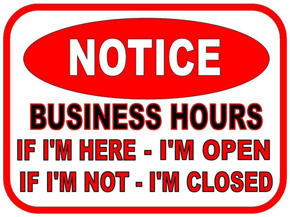 Funny Work Place Kitchen Bathroom Business Hours Novelty