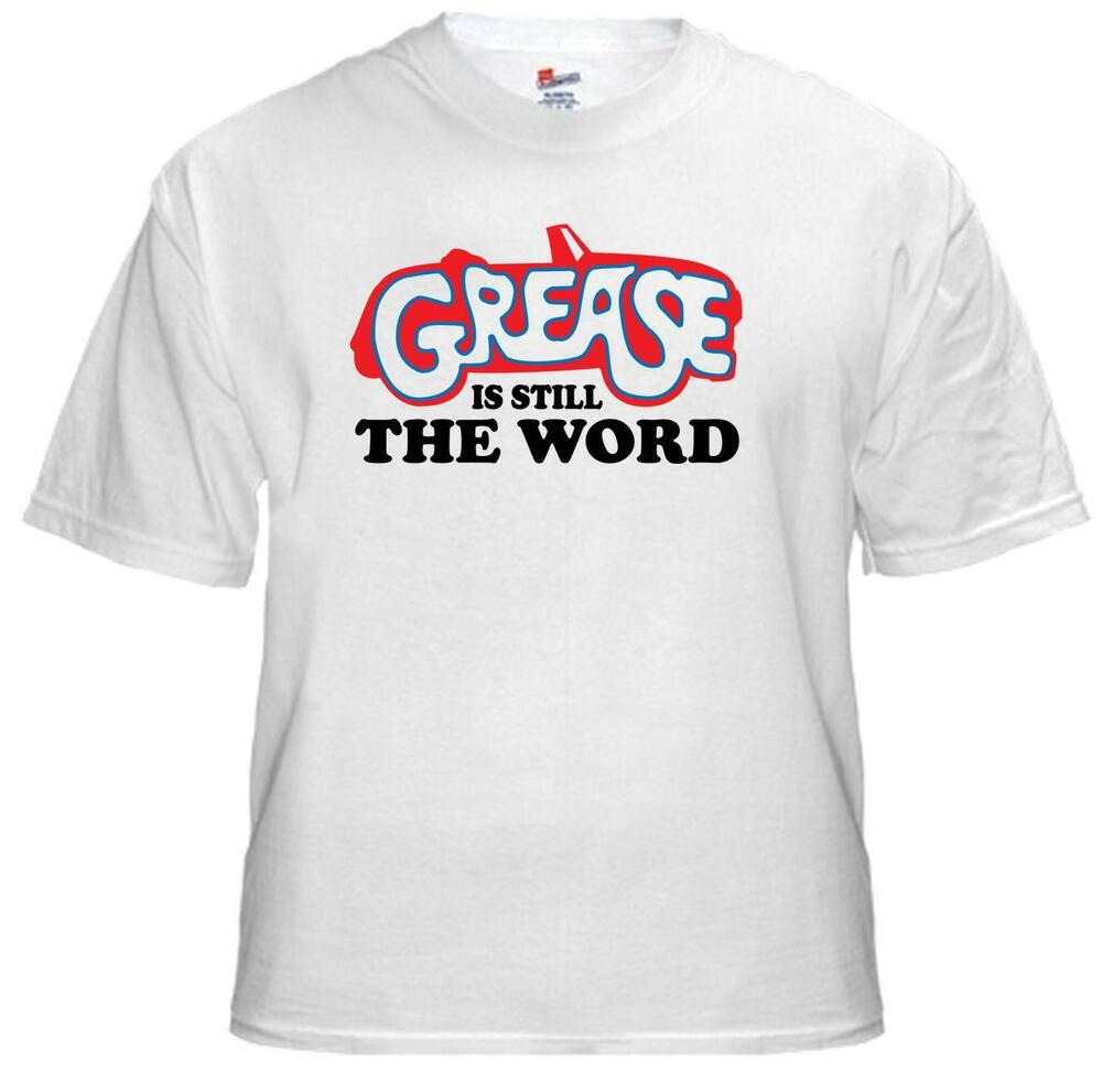 Tee Shirt New Adult Unisex Printed With GREASE Is Still The Word On T-shirt | EBay