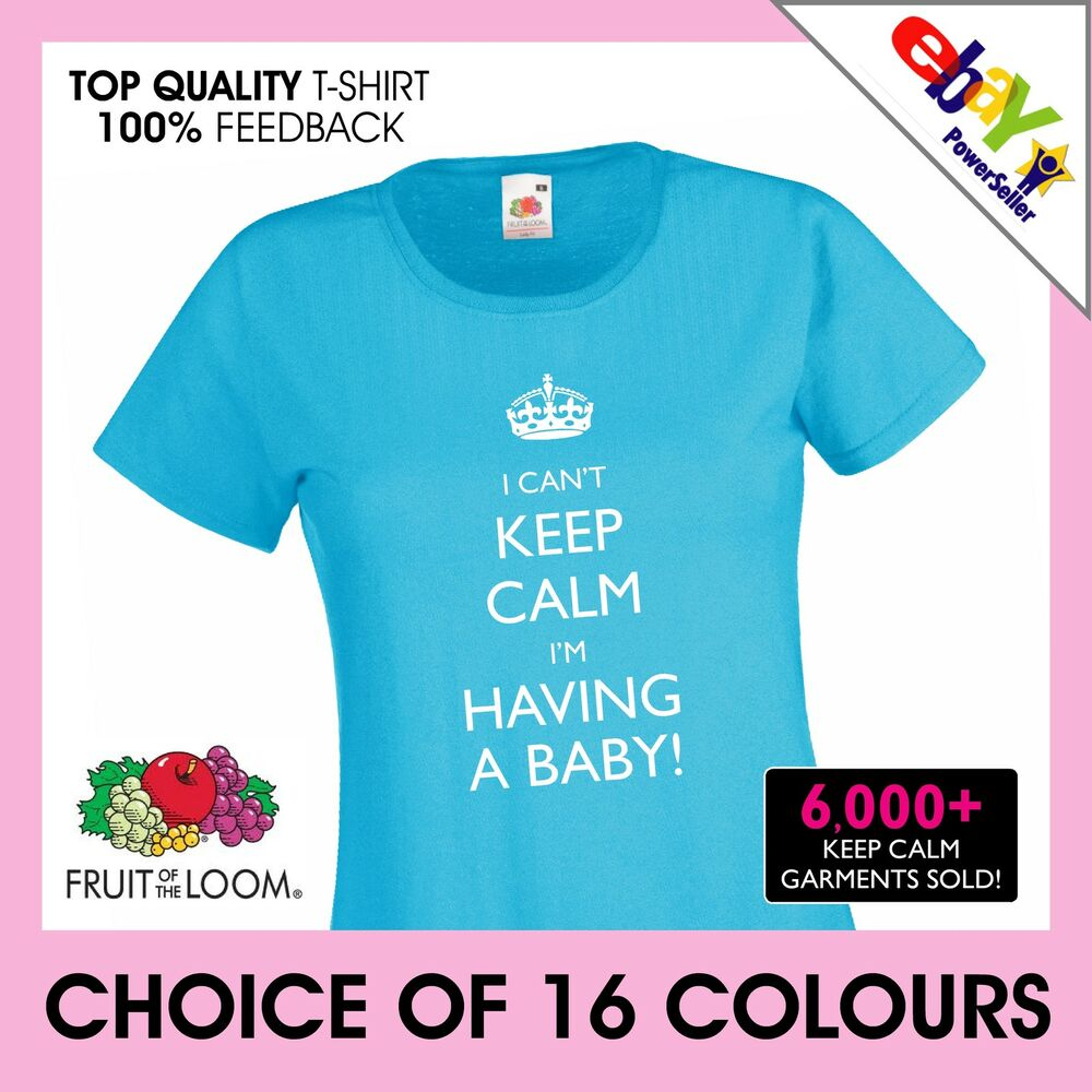 9a8aba347 Details about I CAN'T KEEP CALM I'M HAVING A BABY! CUSTOM PRINTED Ladies  Fitted t-shirt
