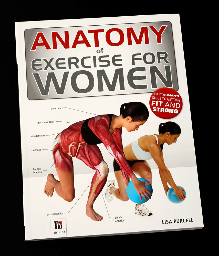 Anatomy of Exercise for Women Step-by-Step Educational Instruction ...