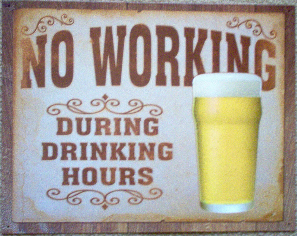 Man Cave Hours : No working during drinking hours vintage man cave