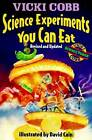 NEW Science Experiments You Can Eat: Revised Edition by Vicki Cobb