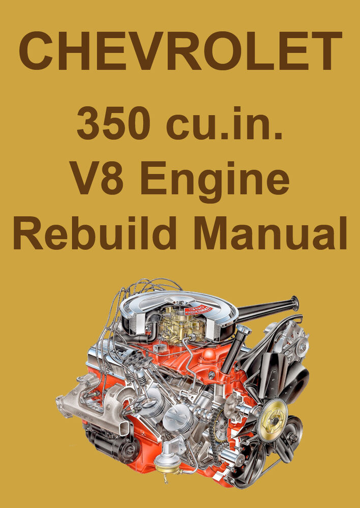chevrolet 350 v8 engine rebuild manual ebay