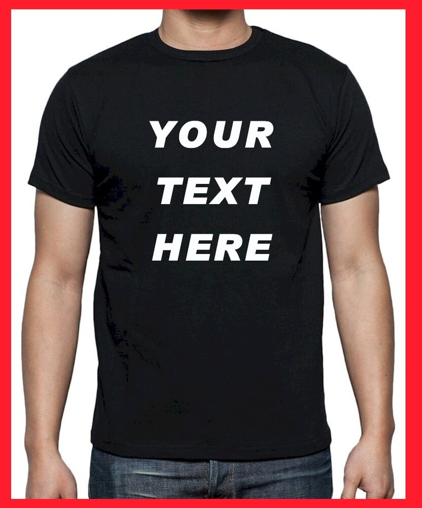 custom personalized t shirts print your text camisetas regular sizes ebay. Black Bedroom Furniture Sets. Home Design Ideas