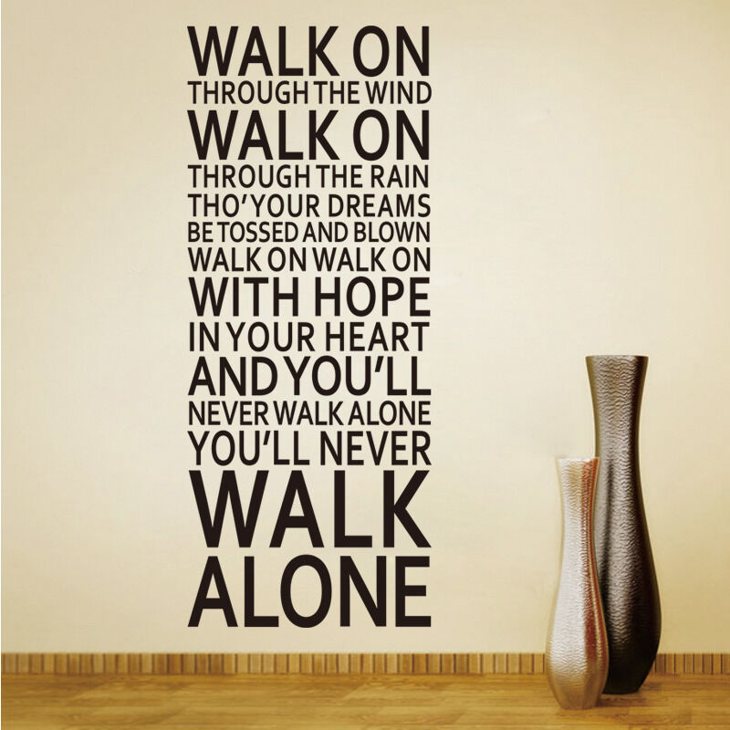 you 39 ll never walk alone quote removable pvc wall sticker home decor words decal ebay. Black Bedroom Furniture Sets. Home Design Ideas