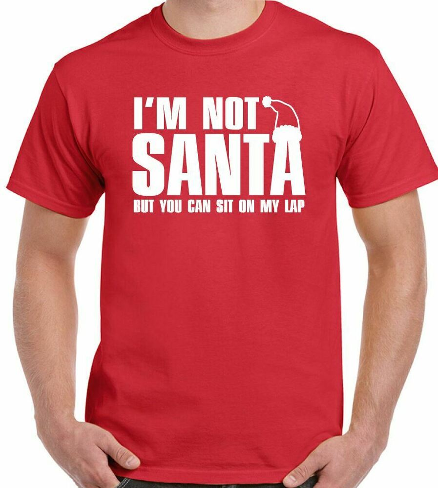 336bafadc Details about I'm Not Santa But You Can Sit On My Lap Mens Funny Christmas T -Shirt Jumper Gift