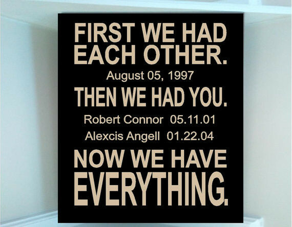 We Have Each Other Quotes: Wood Sign W Vinyl Quote First We Had Each Other...Then We