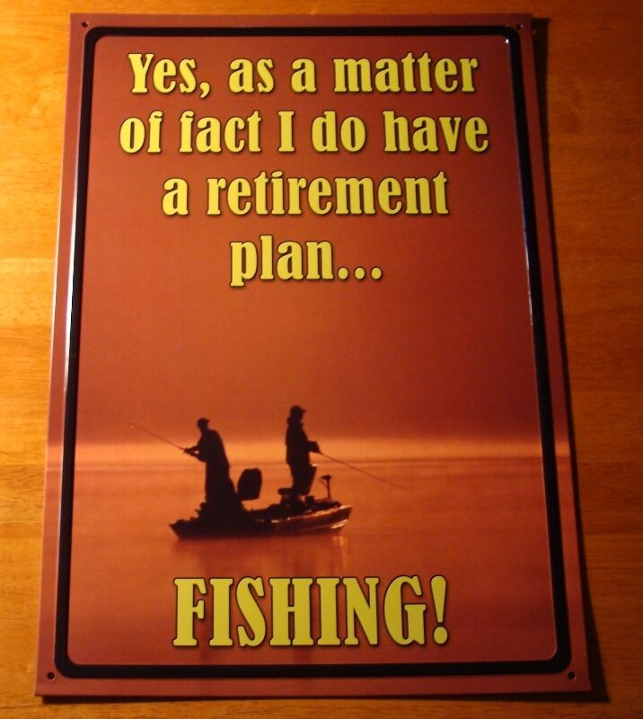Yes i do have a retirement plan fishing lake cabin for Fisherman home decor