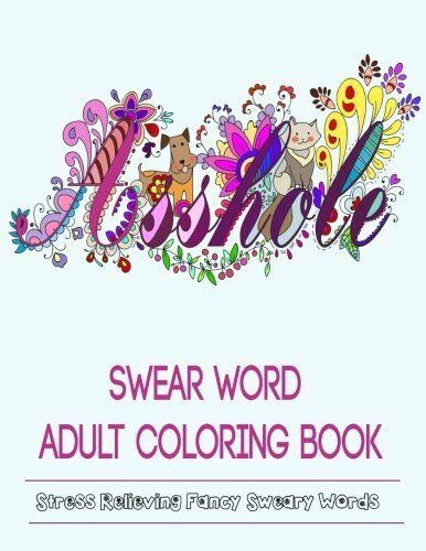 NEW Adult Coloring Books Swear Word Coloring Books By