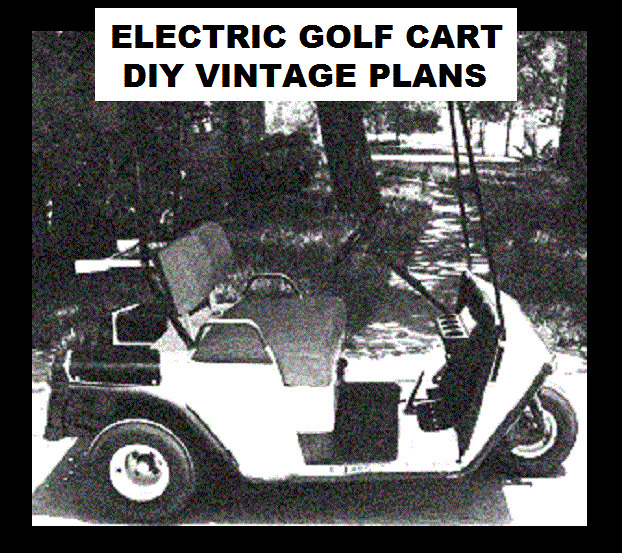 Build your own electric golf cart buggy utility vehicle for Golf cart plans