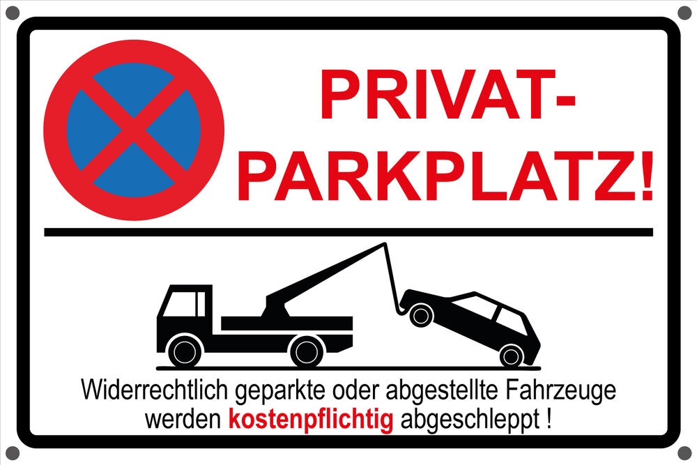 schild privatparkplatz parken verboten parkverbot hinweisschild mit bohrungen ebay. Black Bedroom Furniture Sets. Home Design Ideas