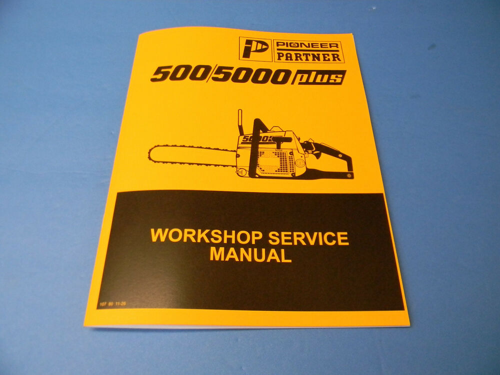 Pioneer partner 500 / 5000 chainsaw workshop service manual new.