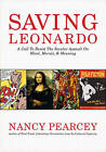 USED (GD) Saving Leonardo: A Call to Resist the Secular Assault on Mind, Morals,