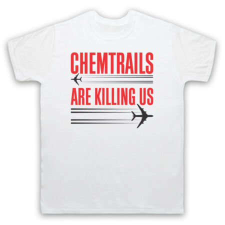 img-CHEMTRAILS ARE KILLING US PROTEST CONSPIRACY PLANES MENS WOMENS KIDS T-SHIRT