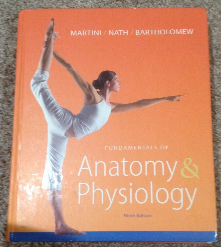 Fundamentals of Anatomy and Physiology, 9th Ed, Martini, Nath ...