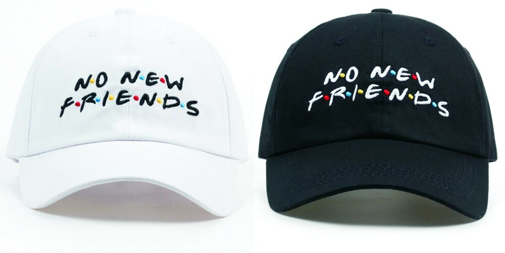 04294a34241b8 Details about New NO NEW FRIENDS embroidery dad Hat men women Trending Rare  Baseball CapSnap