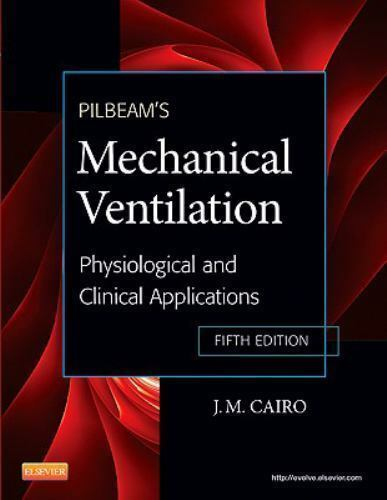 Pilbeam's Mechanical Ventilation: Physiological and Clinical Applications, 5e b