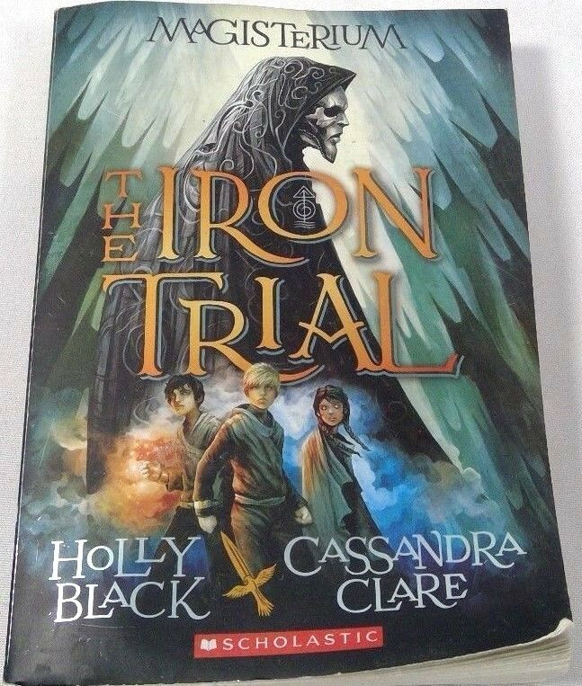 Magisterium The Iron Trial Bk 1 By Holly Black 2014 Paperback