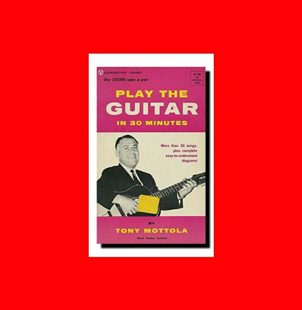 a334b5426 Details about %RARE 1964 TONY MOTTOLA MUSIC BOOK HOW TO PLAY THE GUITAR IN  30 MINUTES-BEGINNER
