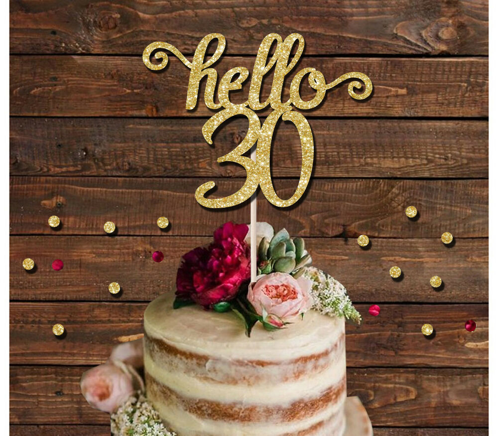 Details About Hello 30 Glitter Cake Topper 16th18th21st30th Birthday Decoration