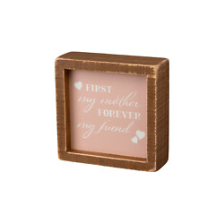 First My Mother Forever My Friend Box Sign