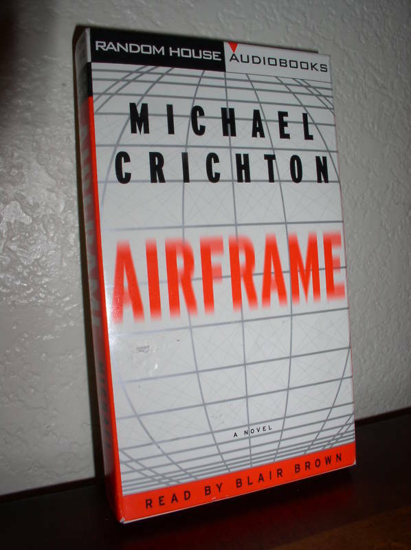 airframe by michael crichton essay Airframe, a novel by michael crichton was a fairly good book that became very  exciting towards the end it is about the aviation industry and a.