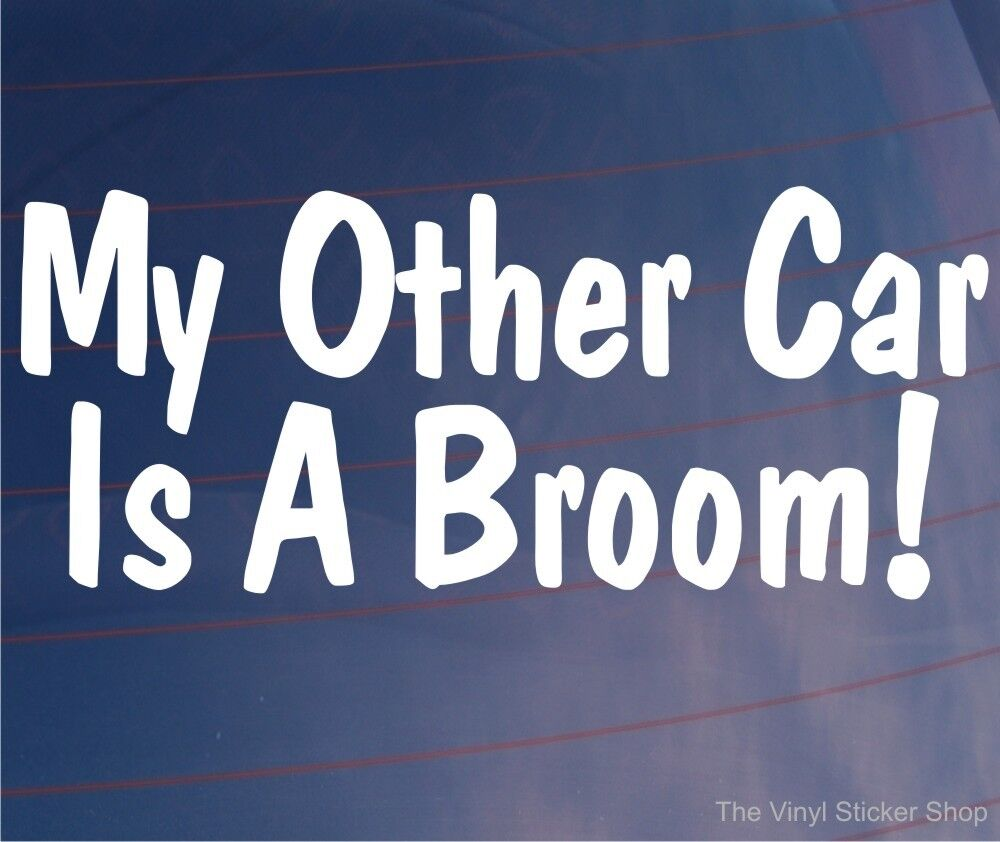 My Other Car Is A Broom Funny Girly Car Window Bumper