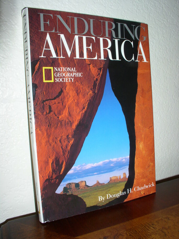National Geographic Society Enduring America By Douglas Chadwick