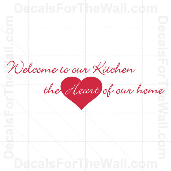 Welcome To Our Kitchen The Heart Of Our Home Wall Decal