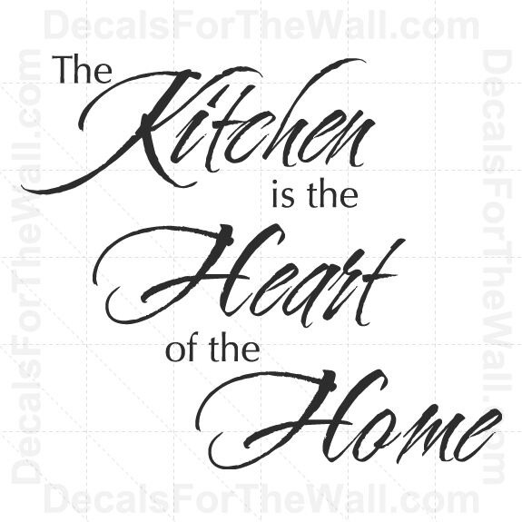 The Kitchen Is The Heart Of The Home Wall Decal Vinyl Art