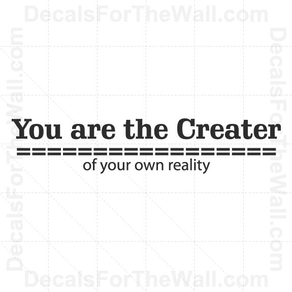 8492089fa3c8 Details about You Are the Creator of Your Own Reality Inspirational Wall  Decal Vinyl Art J39