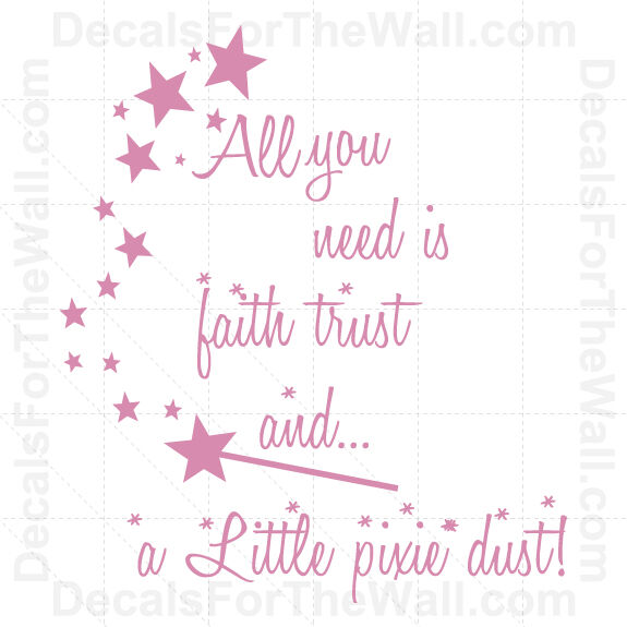 All you need is faith trust and pixie dust wall decal for Good look faith trust and pixie dust wall decal