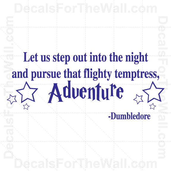 Step Into The Light And Let It Go: Dumbledore Let Us Step Out Into Harry Potter Wall Decal