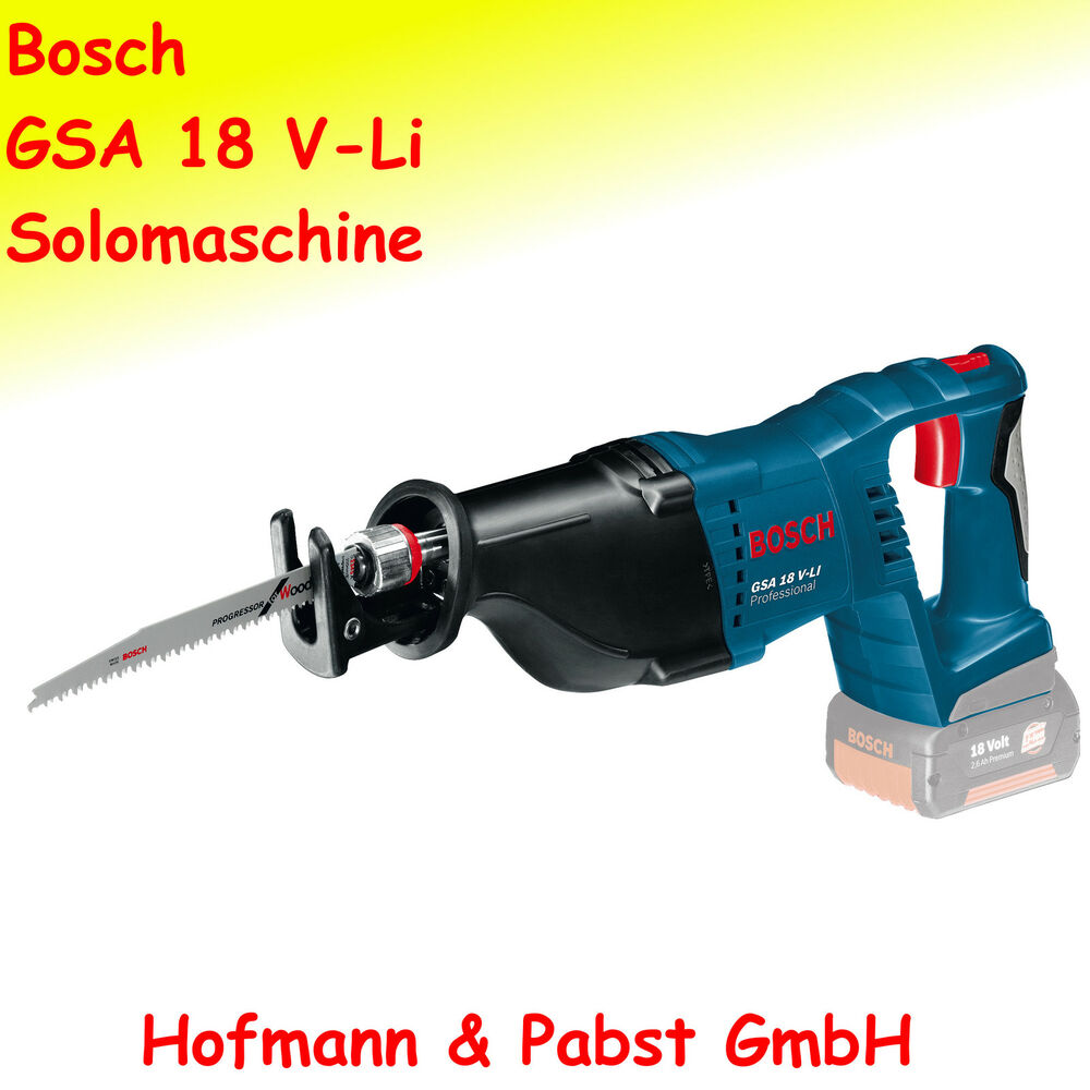 bosch gsa 18 v li akku s bels ge recipros ge solomaschine ebay. Black Bedroom Furniture Sets. Home Design Ideas