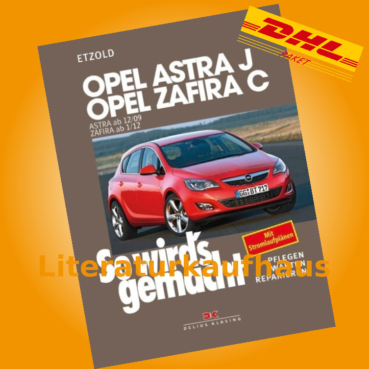 opel astra j ab 2009 zafira c ab 2012 reparaturanleitung. Black Bedroom Furniture Sets. Home Design Ideas