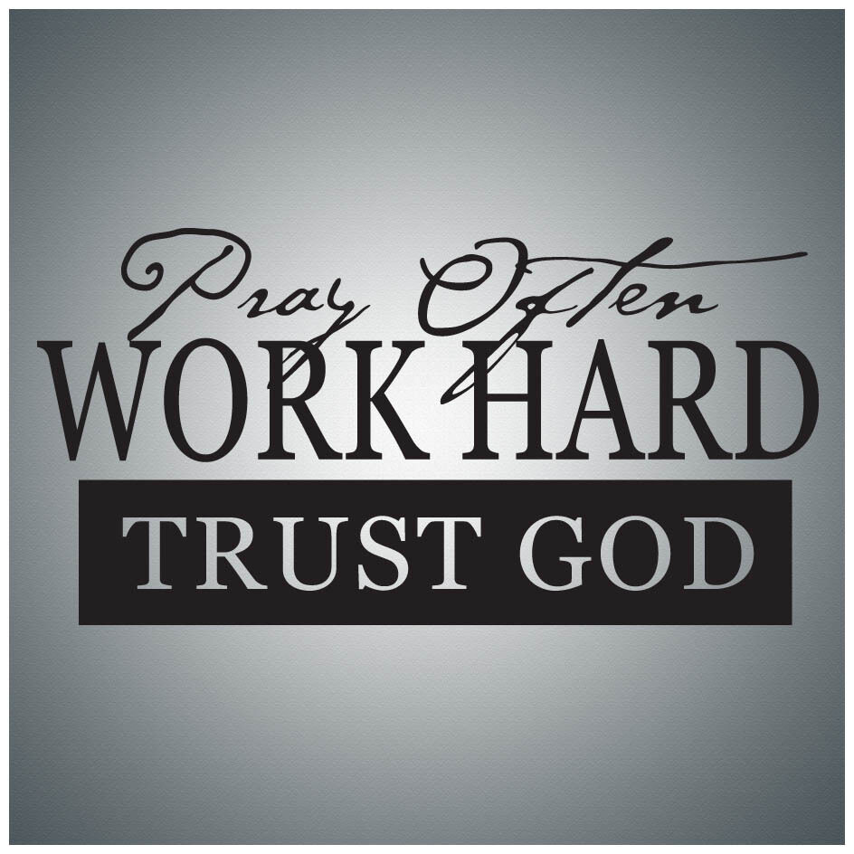 Pray Often Work Hard Trust God...WALL QUOTE DECAL VINYL