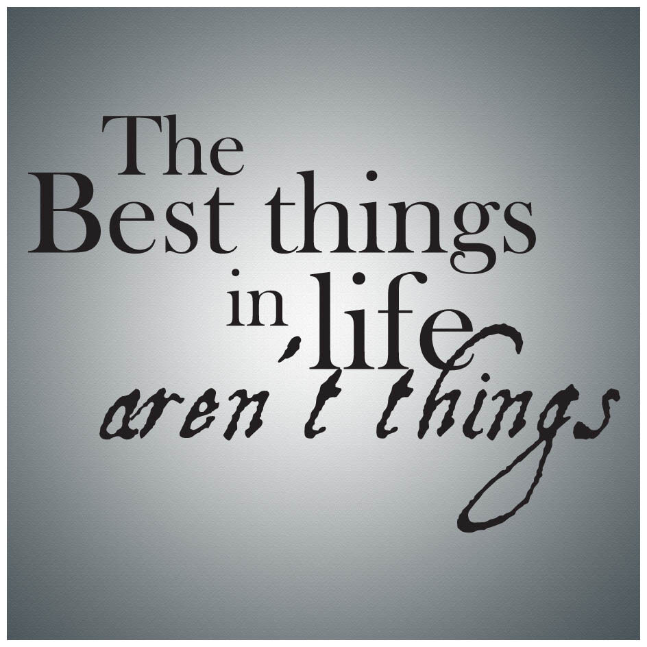 The Best Things In Life Aren T Wall Quote Decal Vinyl