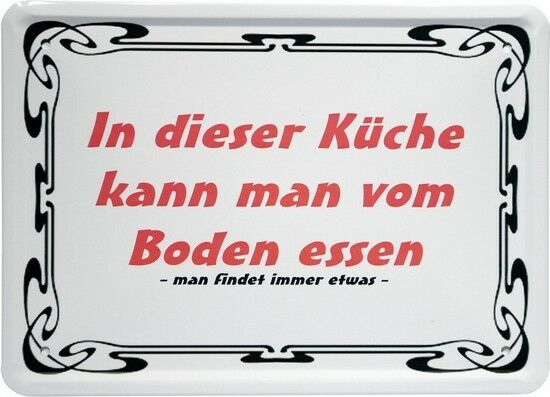 in dieser k che kann man vom boden essen 15x21 funny spruch blechschild mj58 ebay. Black Bedroom Furniture Sets. Home Design Ideas