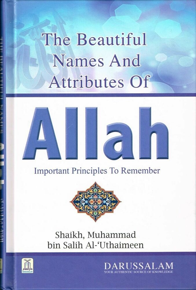 attributes of allah Since god in islam is transcedental and sovereign but also immanent and omnipresent al-bayhaqi (1999), allah's names and attributes, isca.