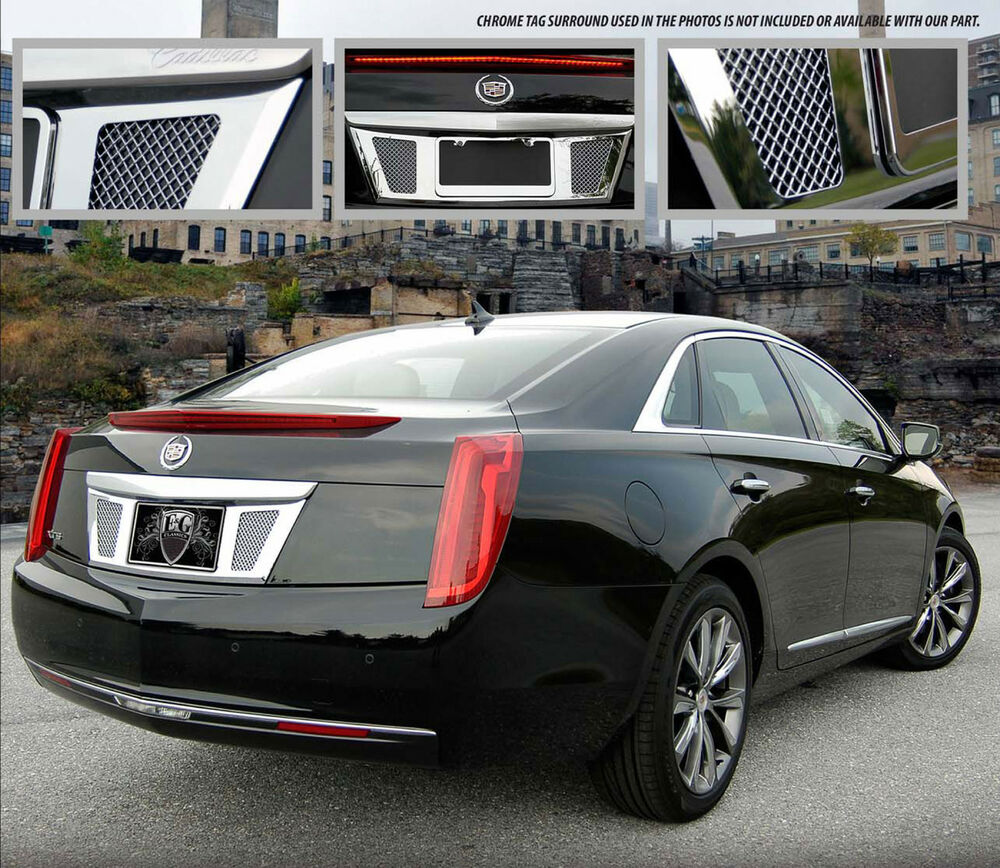 2013 2014 CADILLAC XTS REAR TAG SURROUND WITH MESH INSERT