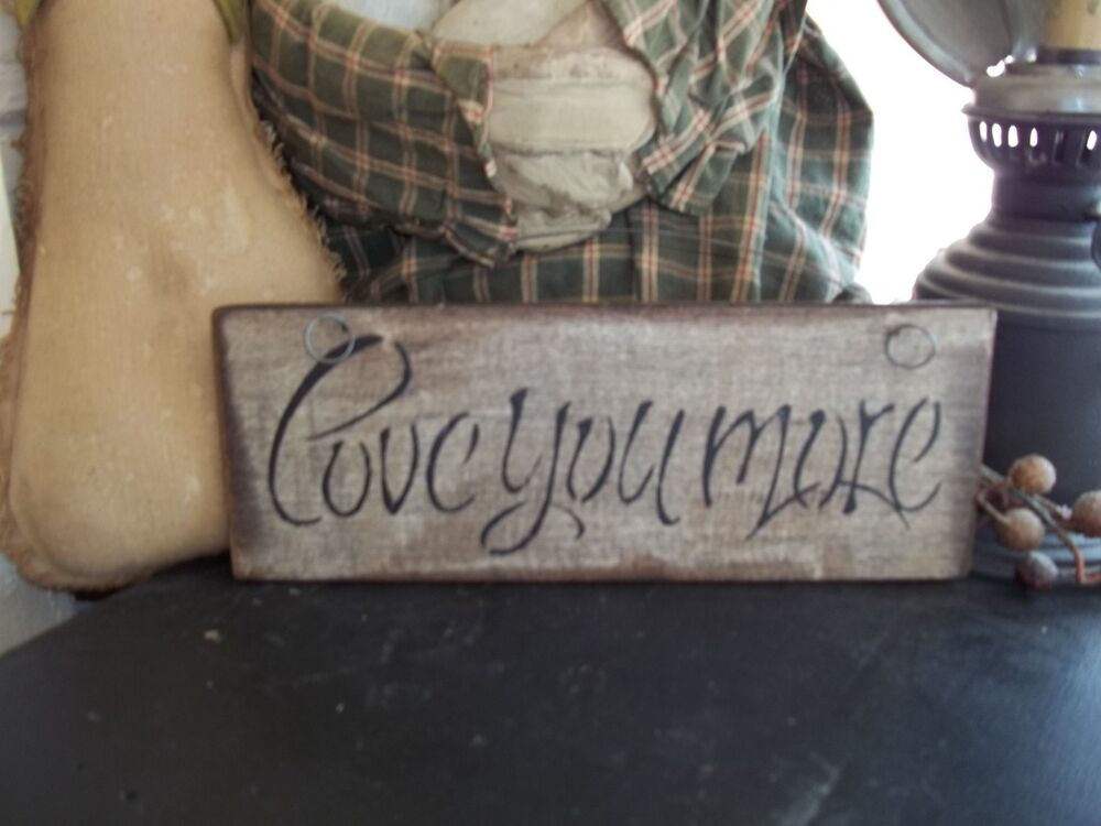 LOVE YOU MORE Prim Wood Sign Handmade Rustic Country Wall ...