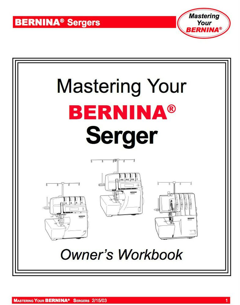 Bernina 700d 800dl 1100d 1100da 1200da 1300dc 2500dcet owners workbook
