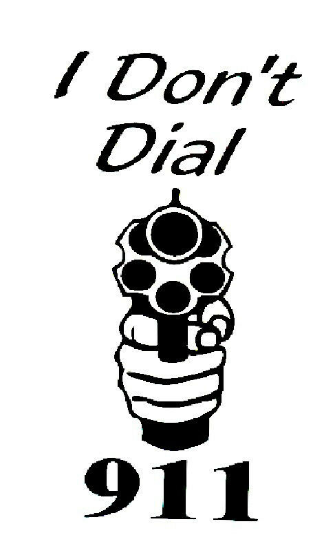 I Don T Dial 911 Decal Window Sticker Car Rv Hunting